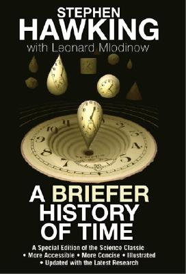 A Briefer History of Time: A Special Edition of the Science Classic - Hawking, Stephen, and Mlodinow, Leonard