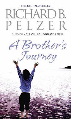 A Brother's Journey: Surviving a Childhood of Abuse - Pelzer, Richard B.