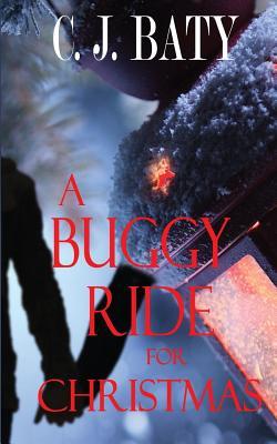 A Buggy Ride for Christmas - Baty, C J