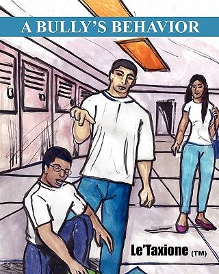 A Bully's Behavior - Le'taxione