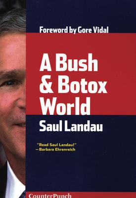 A Bush & Botox World - Landau, Saul