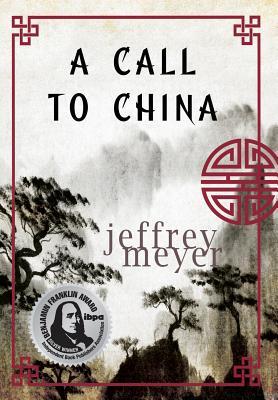 A Call to China - Meyer, Jeffrey, Professor