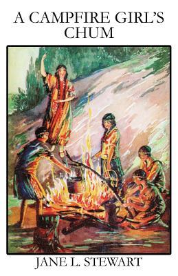 A Campfire Girl's Chum - Stewart, Jane L