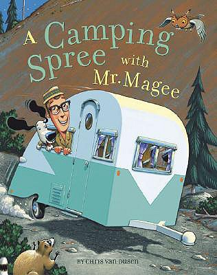 A Camping Spree with Mr. Magee: (read Aloud Books, Series Books for Kids, Books for Early Readers) - Van Dusen, Chris