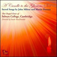 A Candle to the Glorious Sun: Sacred Songs by John Milton and Martin Peerson - Chapel Choir of Selwyn College, Cambridge (choir, chorus)