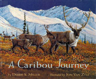 A Caribou Journey - Miller, Debbie S