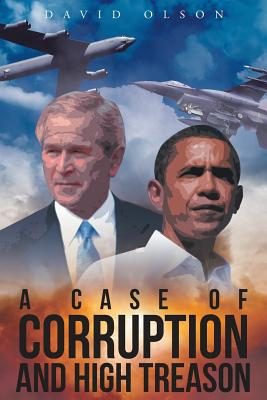 A Case of Corruption and High Treason - Olson, David