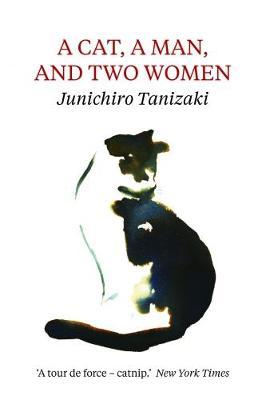 A Cat, A Man, And Two Women - Tanizaki, Jun'ichiro
