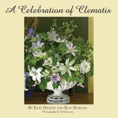 A Celebration of Clematis - Heafey, Kaye