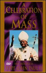 A Celebration of Mass: His Holiness Pope John Paul II -