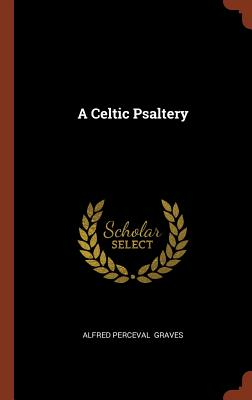 A Celtic Psaltery - Graves, Alfred Perceval
