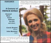 A Century of French Songs - Carole Bogard (soprano); John Moriarty (piano)