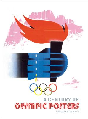 A Century of Olympic Posters - Timmers, Margaret