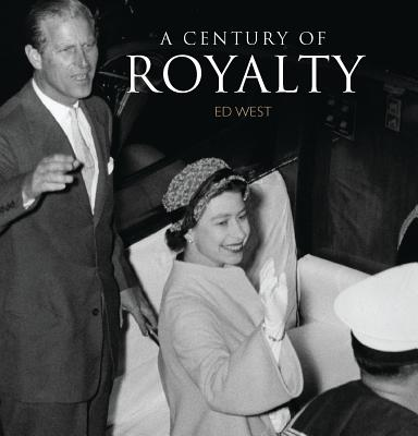 A Century of Royalty - West, Edward