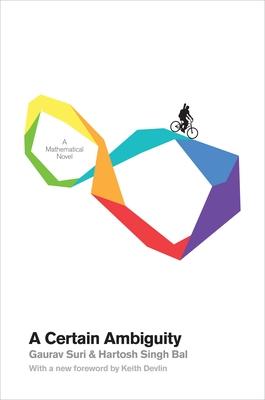 A Certain Ambiguity: A Mathematical Novel - Suri, Gaurav, and Bal, Hartosh Singh