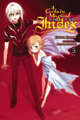 A Certain Magical Index, Vol. 5 (light novel) - Kamachi, Kazuma