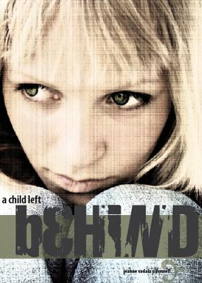 A Child Left Behind - O'Donnell, Jeanne Vadala