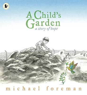 A Child's Garden: A Story of Hope -