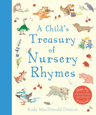 A Child's Treasury of Nursery Rhymes - Denton, Kady MacDonald