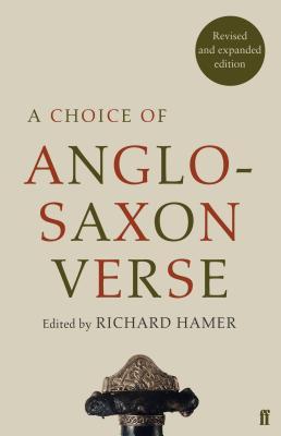 A Choice of Anglo-Saxon Verse - Hamer, Richard