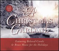 A Christmas Garland - Carol Mastrodomenico (soprano); David Bott (soprano); David Chalmers (organ); Gabriel V Brass Ensemble (brass ensemble);...