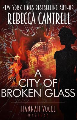 A City of Broken Glass - Cantrell, Rebecca