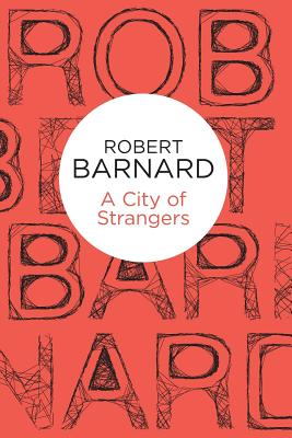 A City of Strangers - Barnard, Robert