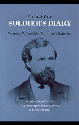 A Civil War Soldier's Diary - Randolph, Valentine C