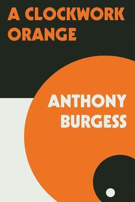 A Clockwork Orange - Burgess, Anthony