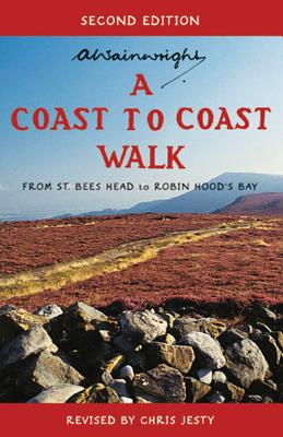 A Coast to Coast Walk Second Edition: From St Bees Head to Robin Hood's Bay - Wainwright, Alfred, and Jesty, Chris (Revised by)