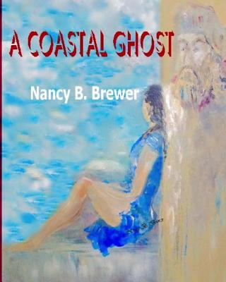 A Coastal Ghost - Brewer, Nancy B