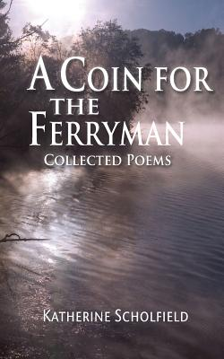 A Coin for the Ferryman - Scholfield, Katherine