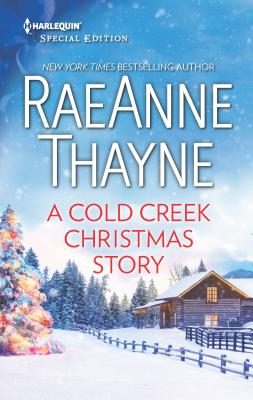 A Cold Creek Christmas Story - Thayne, RaeAnne