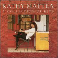 A Collection of Hits - Kathy Mattea