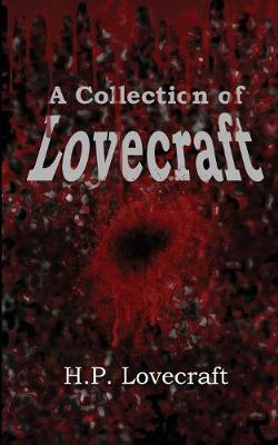 A Collection of Lovecraft - Lovecraft, H P