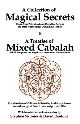 A Collection of Magical Secrets & a Treatise of Mixed Cabalah - Skinner, Stephen, Dr. (Introduction by), and Rankine, David (Introduction by), and Barron, Paul Harry (Translated by)