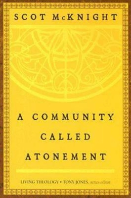 A Community Called Atonement - McKnight, Scot
