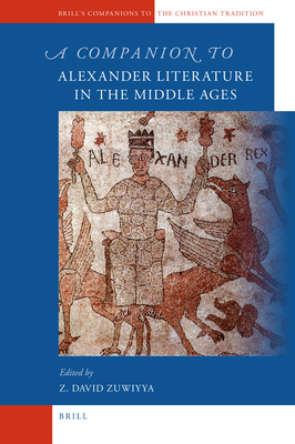 A Companion to Alexander Literature in the Middle Ages - Zuwiyya, David (Editor)