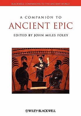 A Companion to Ancient Epic - Foley, John Miles