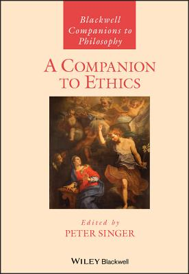 A Companion to Ethics - Singer, Peter (Editor)