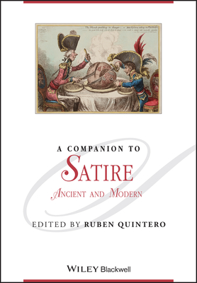 A Companion to Satire: Ancient and Modern - Quintero, Ruben (Editor)