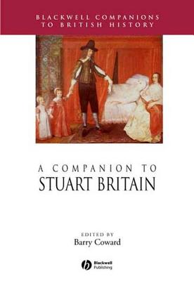 A Companion to Stuart Britain - Coward, Barry (Editor)