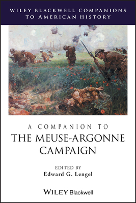 A Companion to the Meuse-Argonne Campaign - Lengel, Edward G (Editor)