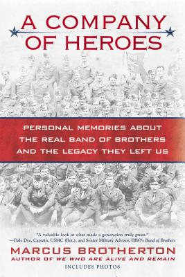 A Company of Heroes: Personal Memories about the Real Band of Brothers and the Legacy They Left Us - Brotherton, Marcus