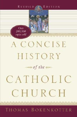 A Concise History of the Catholic Church - Bokenkotter, Thomas