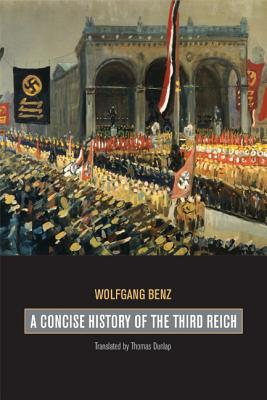 A Concise History of the Third Reich - Benz, Wolfgang