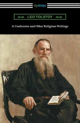 A Confession and Other Religious Writings - Tolstoy, Leo