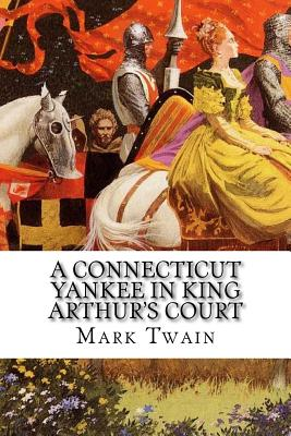 A Connecticut Yankee in King Arthur's Court - Twain