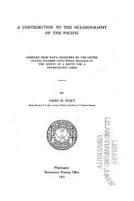 A Contribution to the Oceanography of the Pacific - Flint, James M