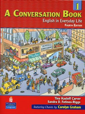 A Conversation Book 1: English in Everyday Life - Carver, Tina Kasloff, and Fotinos-Riggs, Sandra Douglas